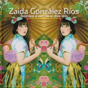 Recuerdame al morir… – Zaida Gonzalez Rios